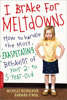 I Brake for Meltdowns By Nicholasen, Michelle/ O'Neal, Barbara